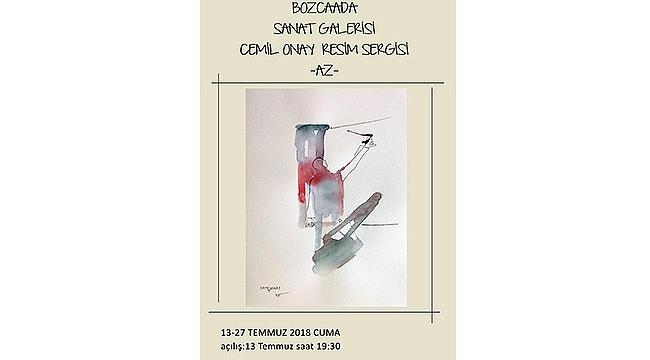 Ressam Cemil Onay'ın –AZ- İsimli Resim Sergisi Bozcaada'da Açılıyor