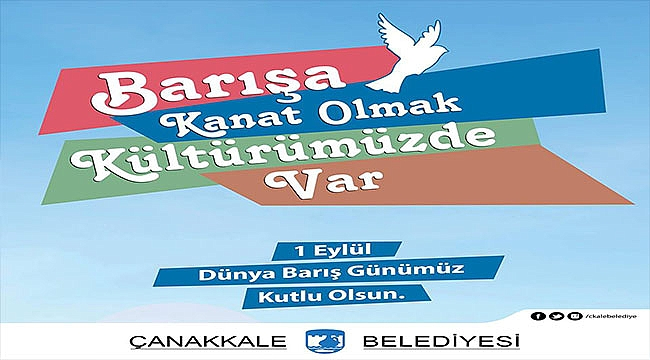 Belediye Başkanı Sayın Ülgür GÖKHAN'ın 1 Eylül Dünya Barış Günü Mesajı
