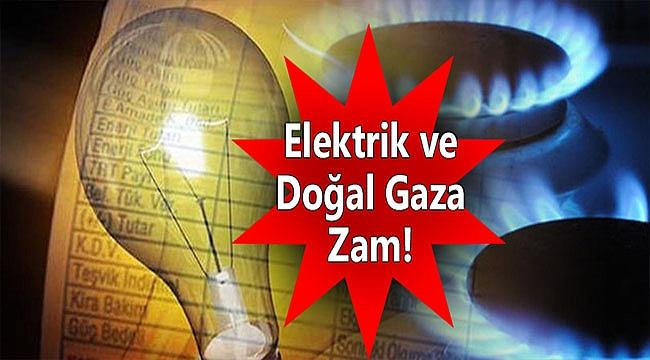 Elektrik ve Doğal Gaz Fiyatlarına Zam Geldi!