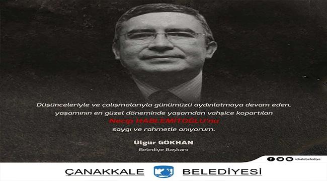 Belediye Başkanı Sayın Ülgür Gökhan'ın Necip Hablemitoğlu'nu Anma Mesajı