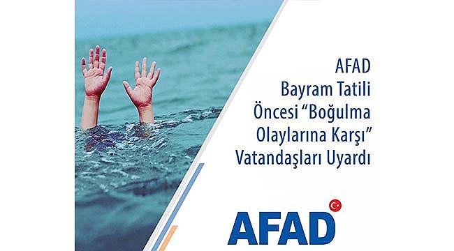 """AFAD RAMAZAN BAYRAMI ÖNCESİ """"BOĞULMA OLAYLARINA KARŞI"""" UYARDI"""