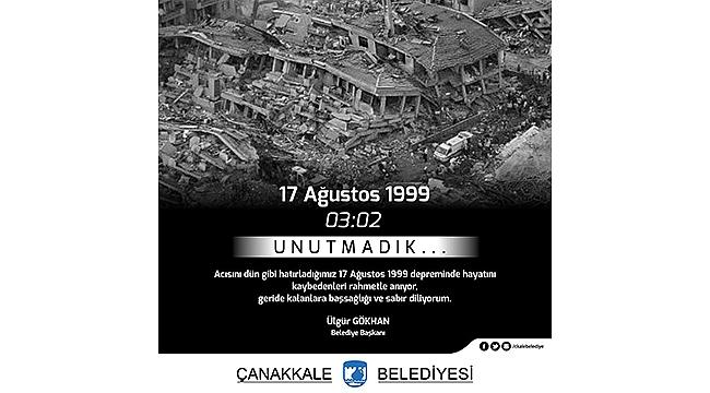 BELEDİYE BAŞKANI ÜLGÜR GÖKHAN'IN 17 AĞUSTOS 1999 DEPREMİ ANMA MESAJI