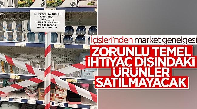 """İÇİŞLERİ BAKANLIĞI'NDAN 81 İLE """"MARKET"""" GENELGESİ!"""