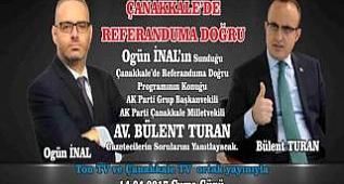 Ak Parti Grup Başkanvekili Ak Parti Çanakkale Milletvekili Av. Bülen TuranÇanakkale Tv - Ton Tv Ortak yayınında...