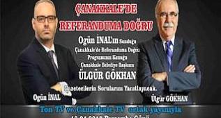 Çanakkale Belediye Başkanı Ülgür Gökhan Çanakkale Tv - Ton Tv Ortak yayınında...